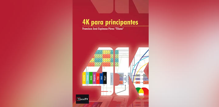 "Portada del libro 4K para principantes de Francisco José Espinosa Pérez ""Tilano"""