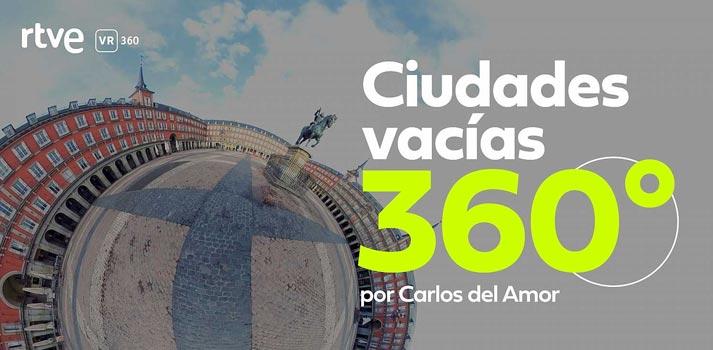 Imagen del reportaje VR 360 Ciudades Vacías impulsado por RTVE