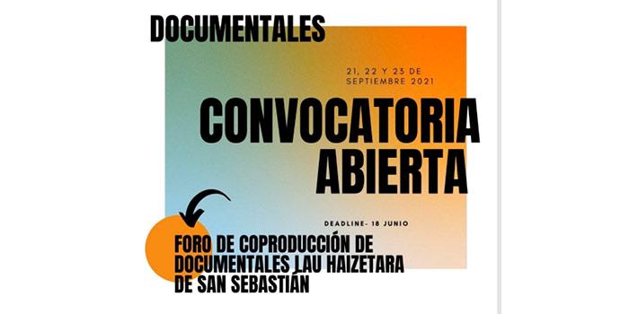 Abierta la convocatoria para el Foro de Coproducción de Documentales Lau Haizetara